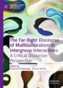 The Far-Right Discourse of Multiculturalism in Intergroup Interactions