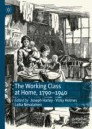 The Working Class at Home, 1790–1940