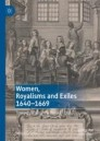 Women, Royalisms and Exiles 1640-1669
