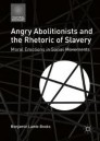 Angry Abolitionists and the Rhetoric of Slavery