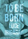 To Be Born