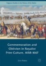 Commemoration and Oblivion in Royalist Print Culture, 1658-1667
