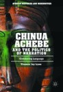 Chinua Achebe and the Politics of Narration