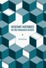 Hesitant Histories on the Romanian Screen