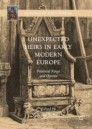 Unexpected Heirs in Early Modern Europe