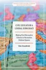 Civic Education and Liberal Democracy