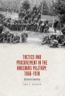 Tactics and Procurement in the Habsburg Military, 1866-1918