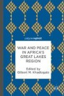 War and Peace in Africa's Great Lakes Region
