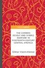 The Carrera Revolt and 'Hybrid Warfare' in Nineteenth-Century Central America