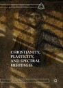 Christianity, Plasticity, and Spectral Heritages