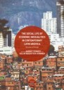 The Social Life of Economic Inequalities in Contemporary Latin America