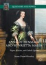 Anna of Denmark and Henrietta Maria