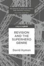 Revision and the Superhero Genre