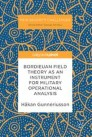 Bordieuan Field Theory as an Instrument for Military Operational Analysis