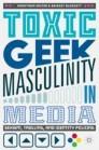 Toxic Geek Masculinity in Media