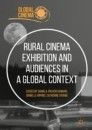 Rural Cinema Exhibition and Audiences in a Global Context