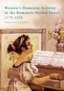Women's Domestic Activity in the Romantic-Period Novel, 1770-1820