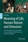 Meaning of Life, Human Nature, and Delusions