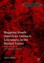 Mapping South American Latina/o Literature in the United States