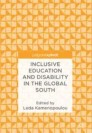 Inclusive Education and Disability in the Global South