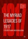 The Myriad Legacies of 1917