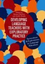 Developing Language Teachers with Exploratory Practice
