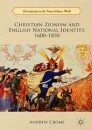 Christian Zionism and English National Identity, 1600–1850