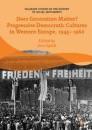Does Generation Matter? Progressive Democratic Cultures in Western Europe, 1945–1960
