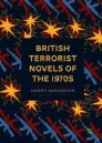 British Terrorist Novels of the 1970s