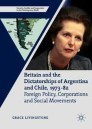 Britain and the Dictatorships of Argentina and Chile, 1973–82