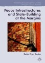 Peace Infrastructures and State-Building at the Margins
