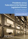 Presidents versus Federalism in the National Legislative Process