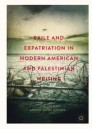 Exile and Expatriation in Modern American and Palestinian Writing