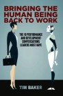 Bringing the Human Being Back to Work