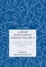 Labour Migration in Europe Volume II