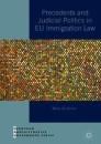 Precedents and Judicial Politics in EU Immigration Law