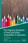The Palgrave Handbook of Race and Ethnic Inequalities in Education