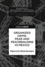 Organized Crime, Fear and Peacebuilding in Mexico