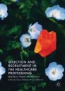 Selection and Recruitment in the Healthcare Professions