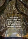 Women's Narratives and the Postmemory of Displacement in Central and Eastern Europe