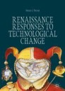 Renaissance Responses to Technological Change