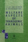 Welfare Aspects of Transgenic Animals