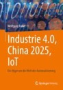 Industrie 4.0, China 2025, IoT