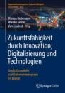 Zukunftsfähigkeit durch Innovation, Digitalisierung und Technologien