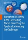 Biomarker Discovery in the Developing World: Dissecting the Pipeline for Meeting the Challenges