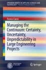 Managing the Continuum: Certainty, Uncertainty, Unpredictability in Large Engineering Projects