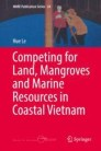 Competing for Land, Mangroves and Marine Resources in Coastal Vietnam