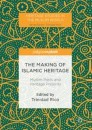 The Making of Islamic Heritage