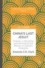 China's Last Jesuit