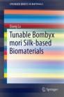 Tunable Bombyx Mori Silk-based Biomaterials
